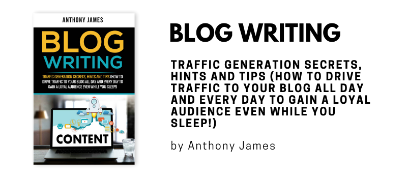 Blog Writing by Anthony James
