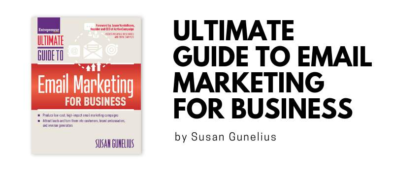 Ultimate Guide to Email Marketing for Business by Susan Gunelius